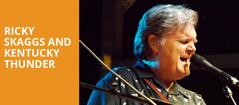 Ricky Skaggs and Kentucky Thunder, Mccallum Theatre, Palm Desert