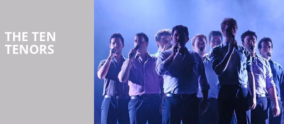 The Ten Tenors, Mccallum Theatre, Palm Desert