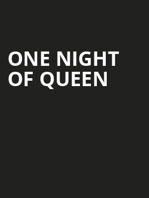 One Night of Queen Poster